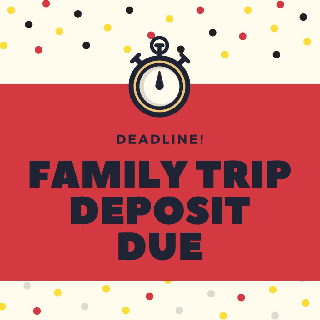FAMILY TRIP DEPOSIT DUE